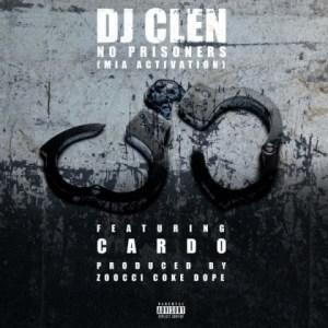 DJ Clen - 'No Prisoners' Ft. Cardo